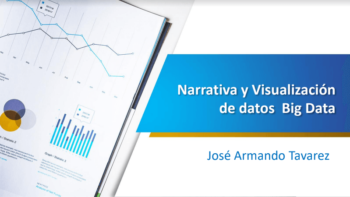 Narrativa y Visualización de datos Big Data